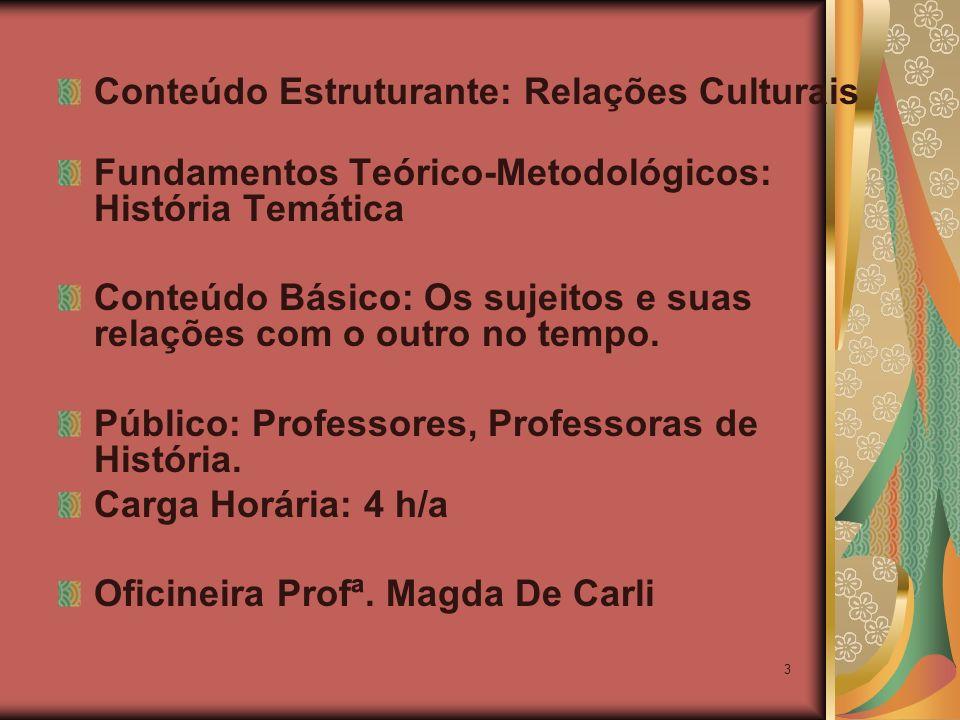 Conteúdo Estruturante: Relações Culturais