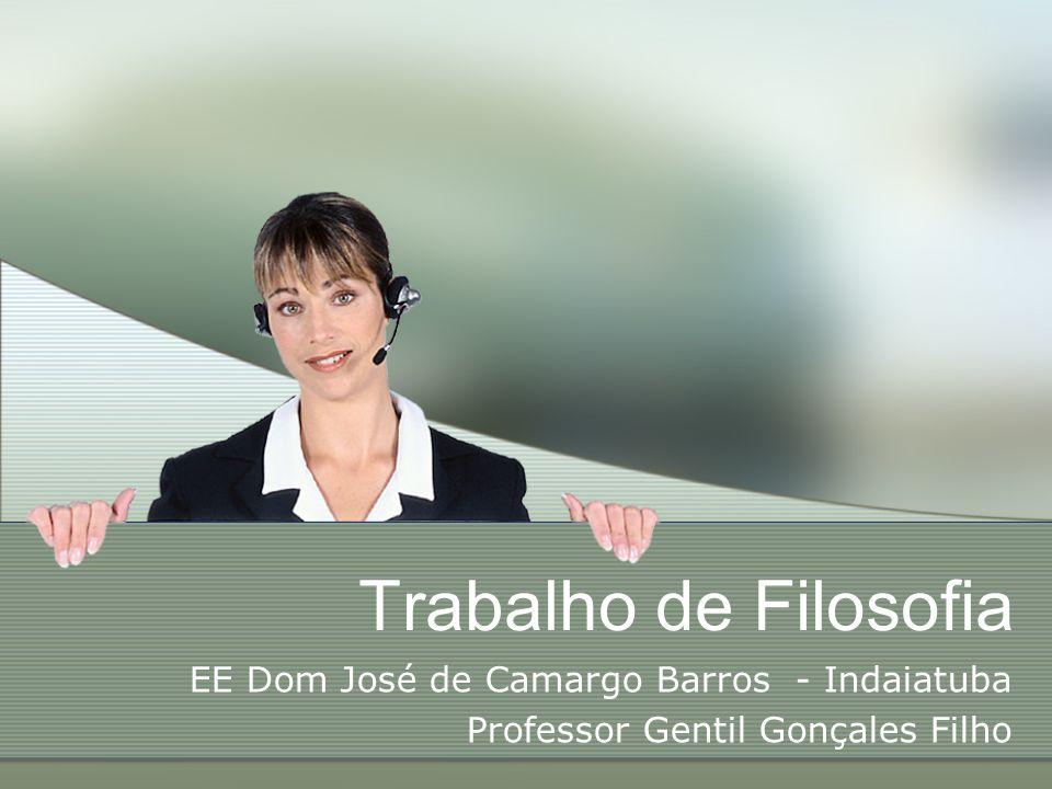 Trabalho de Filosofia EE Dom José de Camargo Barros - Indaiatuba