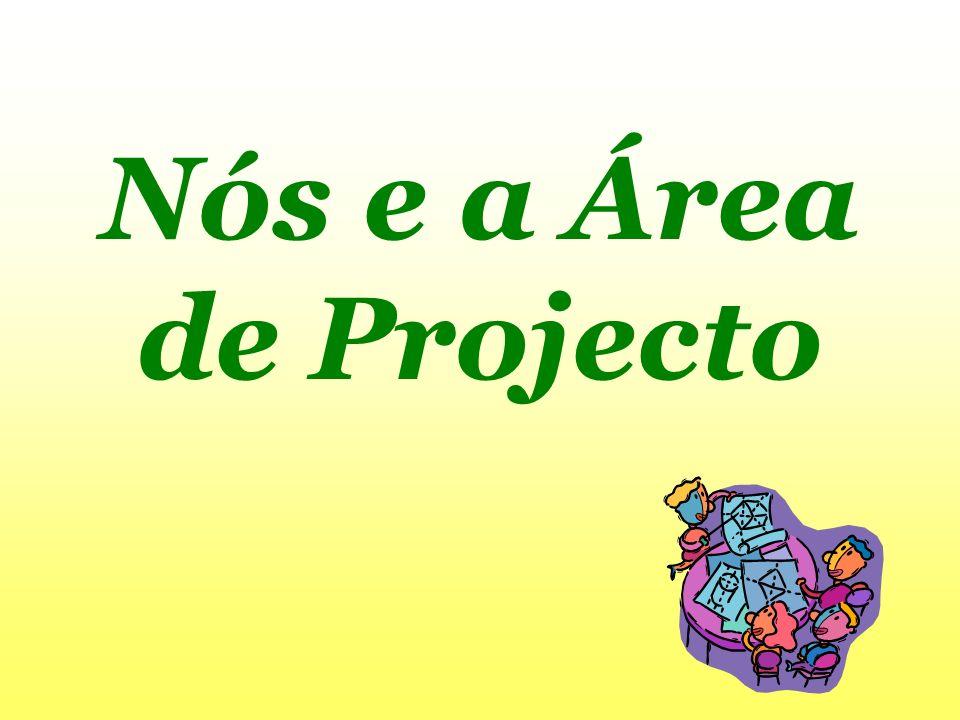 Nós e a Área de Projecto