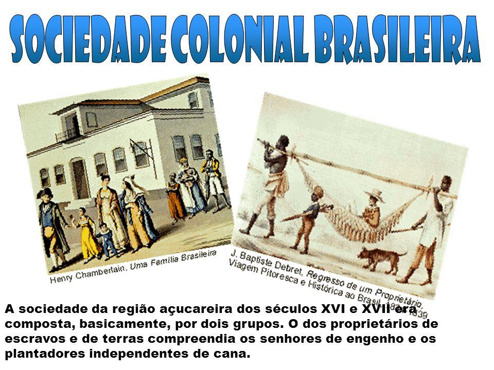SOCIEDADE COLONIAL BRASILEIRA