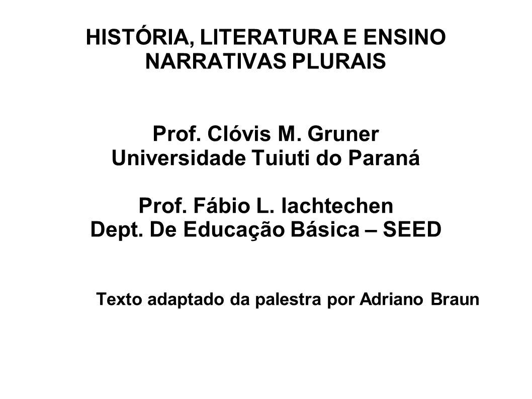 HISTÓRIA, LITERATURA E ENSINO NARRATIVAS PLURAIS