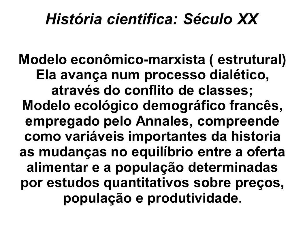História cientifica: Século XX