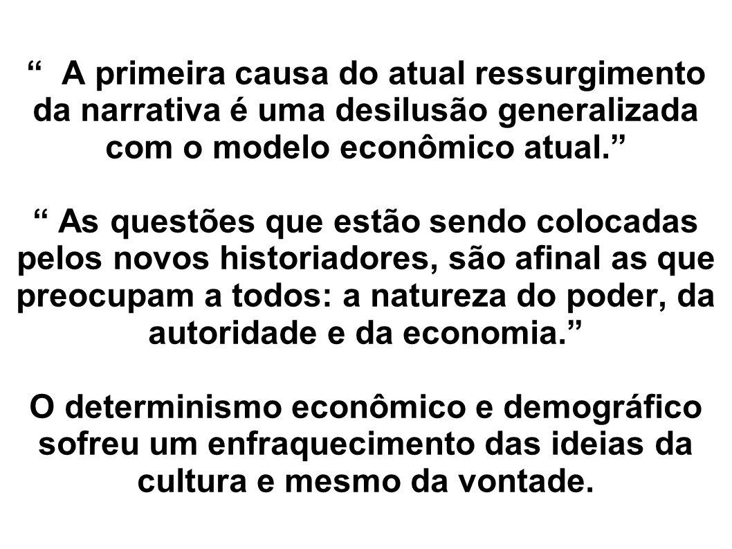 A primeira causa do atual ressurgimento da narrativa é uma desilusão generalizada com o modelo econômico atual.