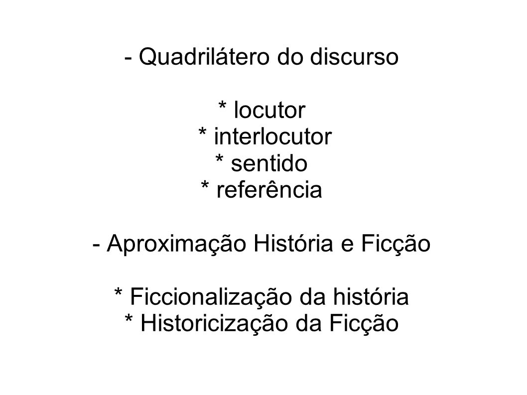 - Quadrilátero do discurso * locutor * interlocutor * sentido