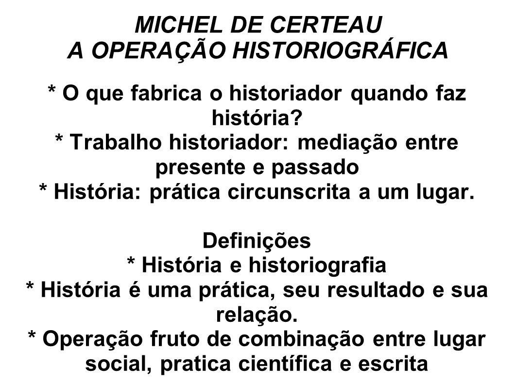 MICHEL DE CERTEAU A OPERAÇÃO HISTORIOGRÁFICA