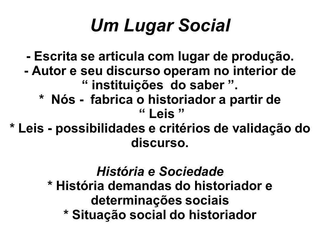 Um Lugar Social - Escrita se articula com lugar de produção.
