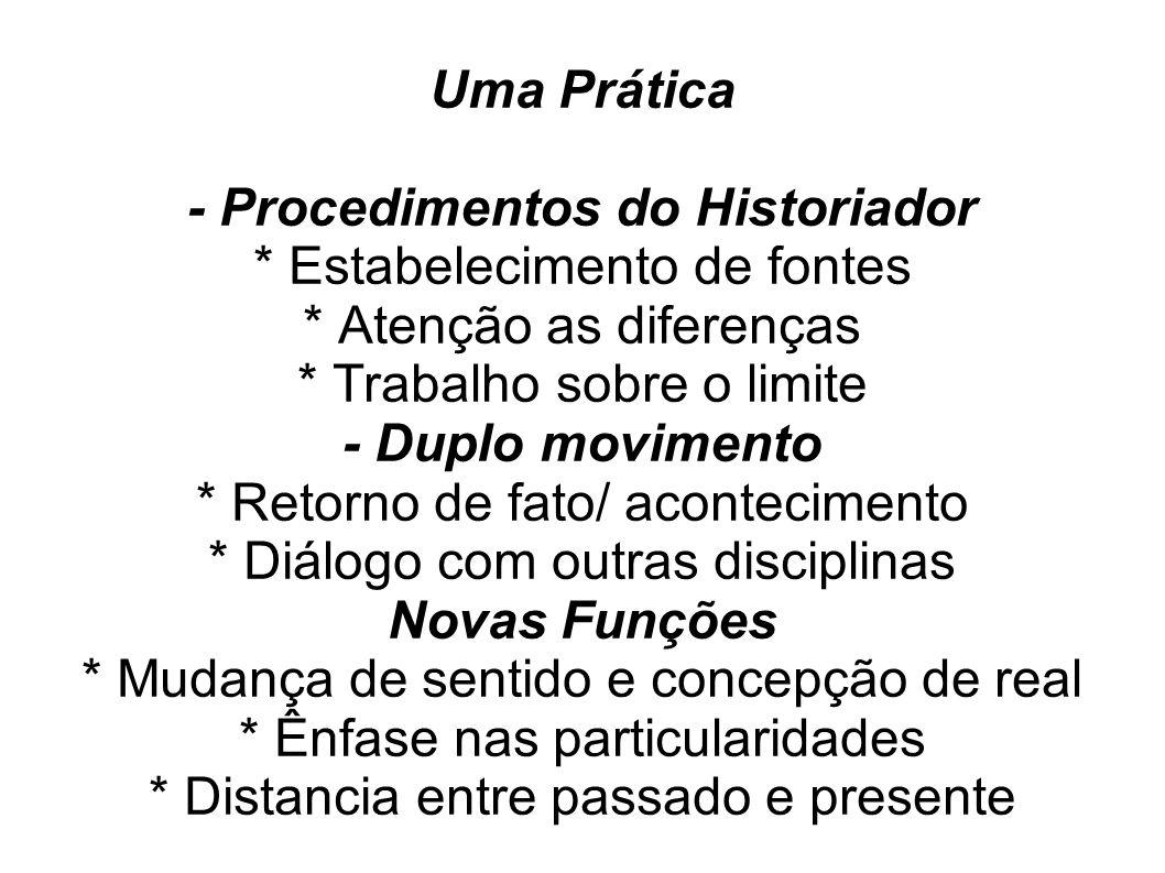 - Procedimentos do Historiador