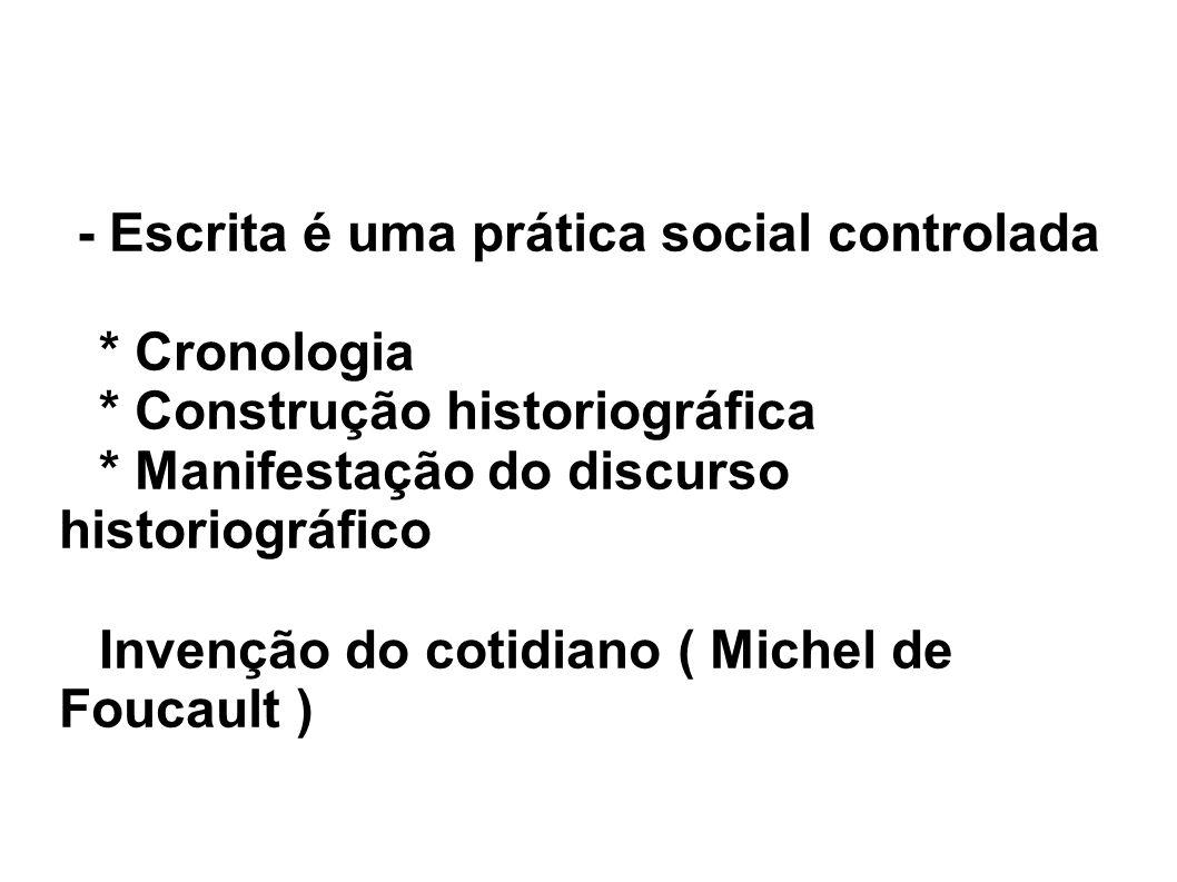 - Escrita é uma prática social controlada