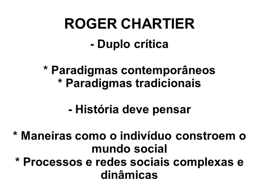 ROGER CHARTIER - Duplo crítica * Paradigmas contemporâneos