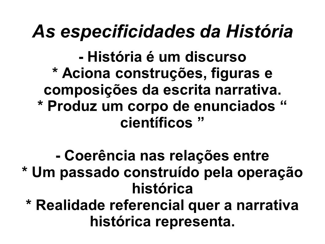 As especificidades da História
