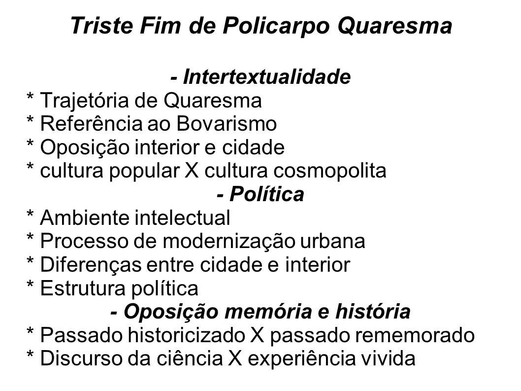Triste Fim de Policarpo Quaresma - Oposição memória e história