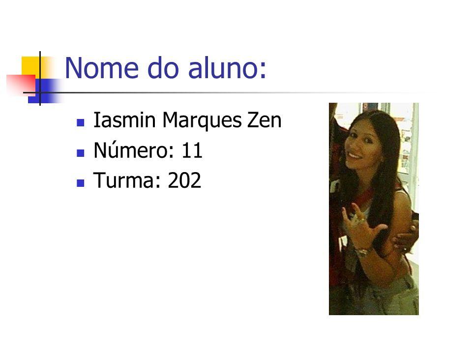 Nome do aluno: Iasmin Marques Zen Número: 11 Turma: 202