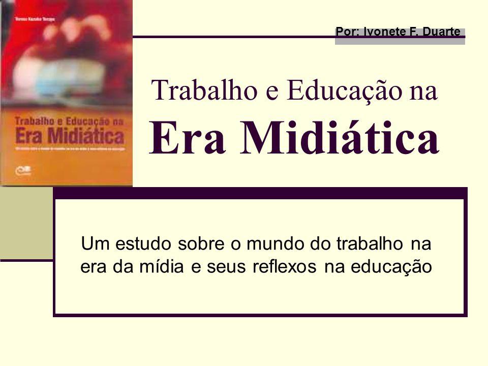 Trabalho e Educação na Era Midiática