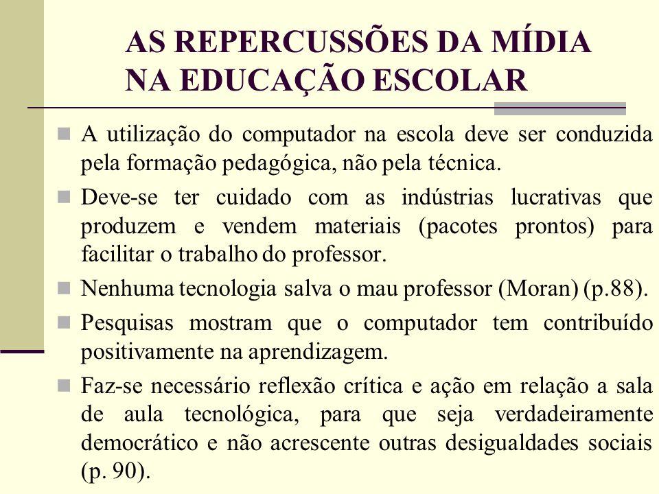 AS REPERCUSSÕES DA MÍDIA NA EDUCAÇÃO ESCOLAR