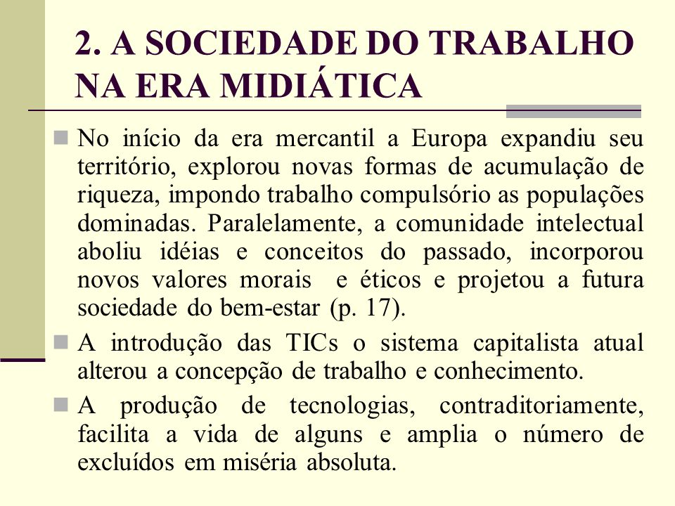 2. A SOCIEDADE DO TRABALHO NA ERA MIDIÁTICA
