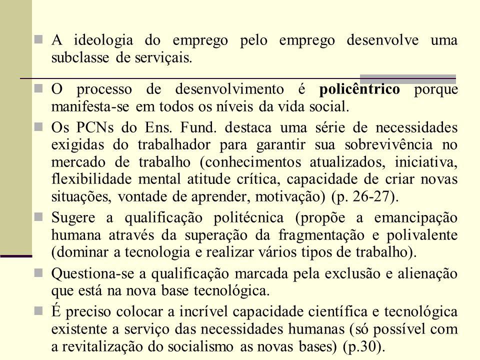 A ideologia do emprego pelo emprego desenvolve uma subclasse de serviçais.