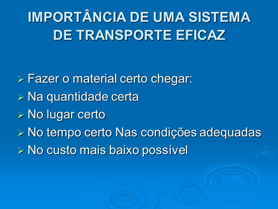 IMPORTÂNCIA DE UMA SISTEMA DE TRANSPORTE EFICAZ