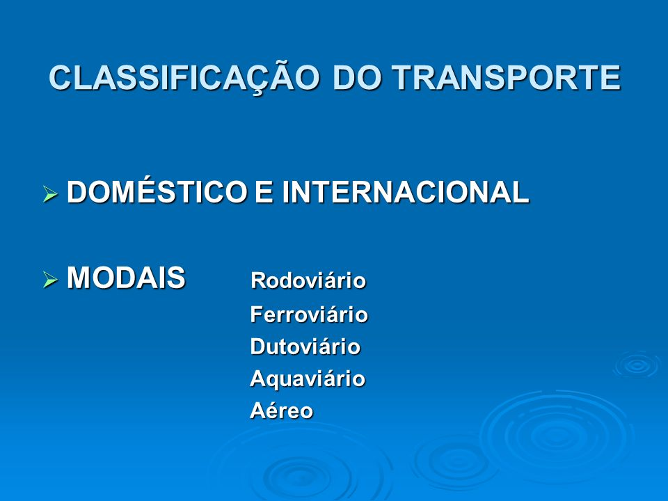 CLASSIFICAÇÃO DO TRANSPORTE