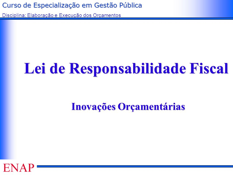 Lei de Responsabilidade Fiscal Inovações Orçamentárias