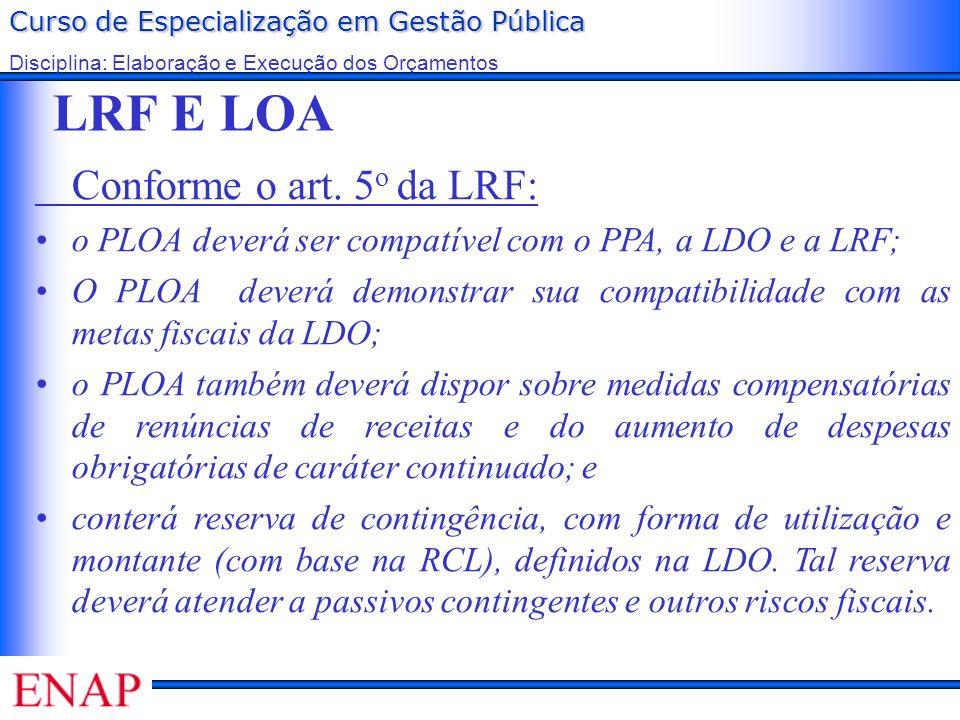 LRF E LOA Conforme o art. 5o da LRF: