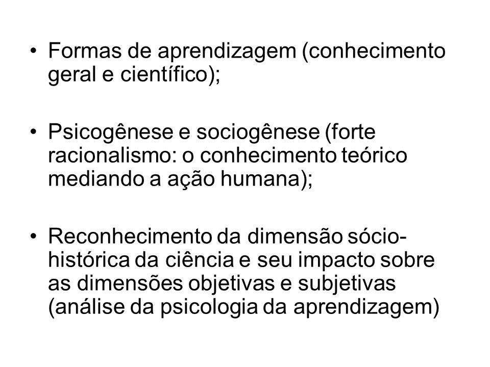 Formas de aprendizagem (conhecimento geral e científico);