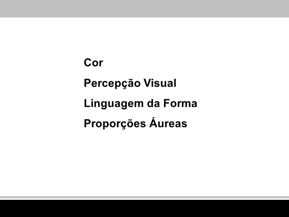 Cor Percepção Visual Linguagem da Forma Proporções Áureas