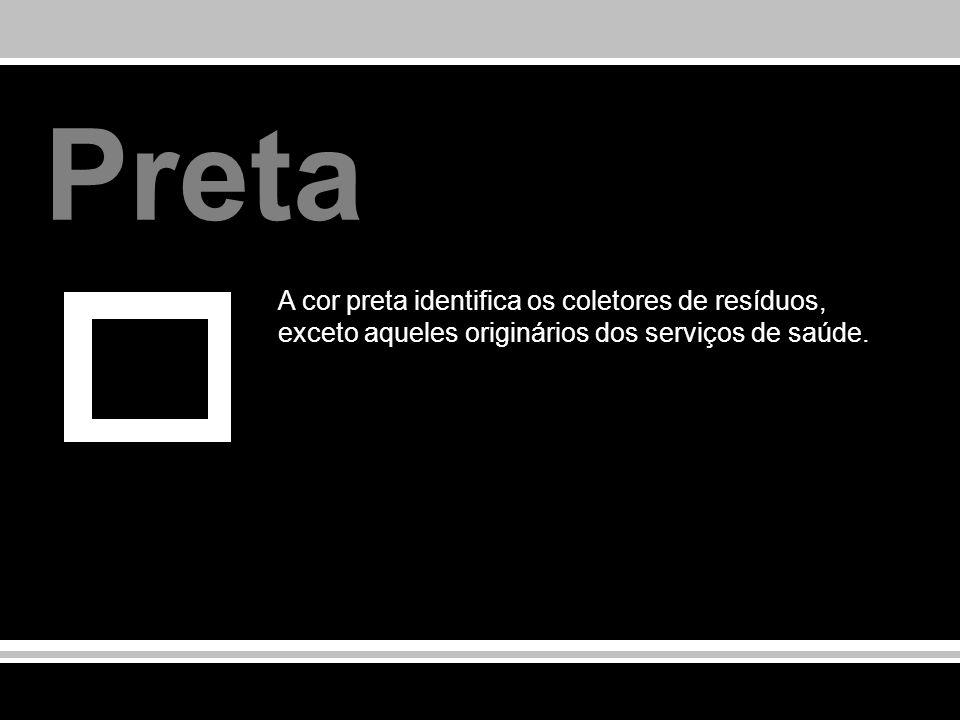 Preta A cor preta identifica os coletores de resíduos, exceto aqueles originários dos serviços de saúde.