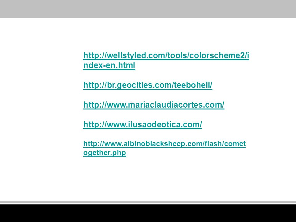 http://wellstyled.com/tools/colorscheme2/index-en.html http://br.geocities.com/teeboheli/ http://www.mariaclaudiacortes.com/