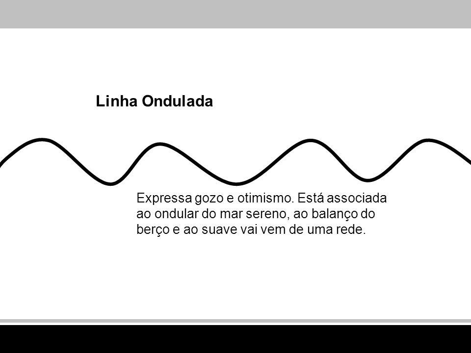 Linha Ondulada Expressa gozo e otimismo.