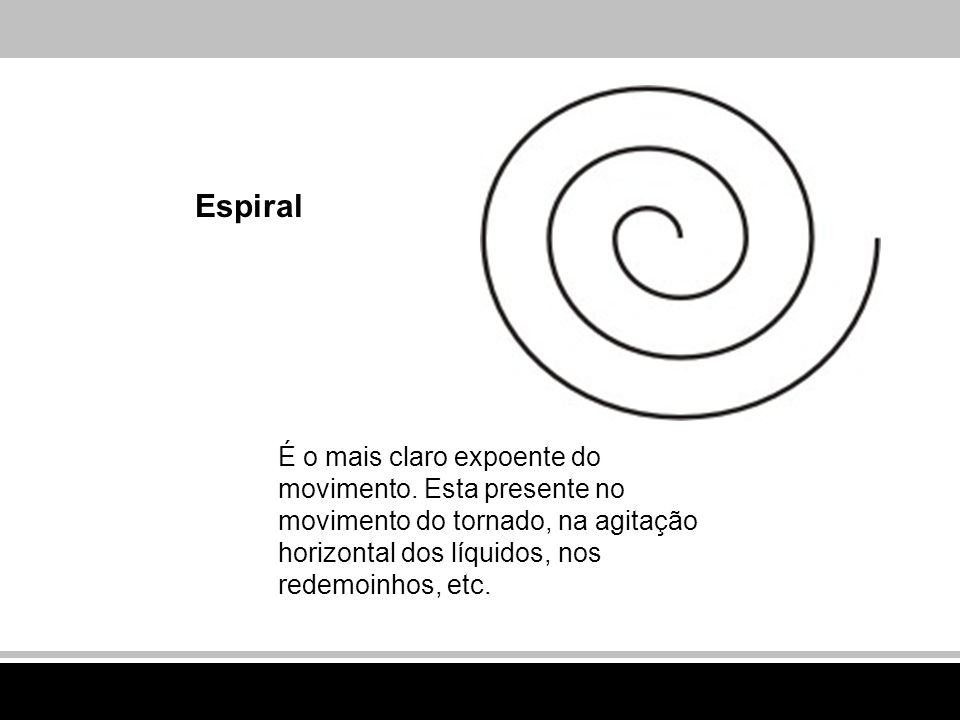 Espiral É o mais claro expoente do movimento.