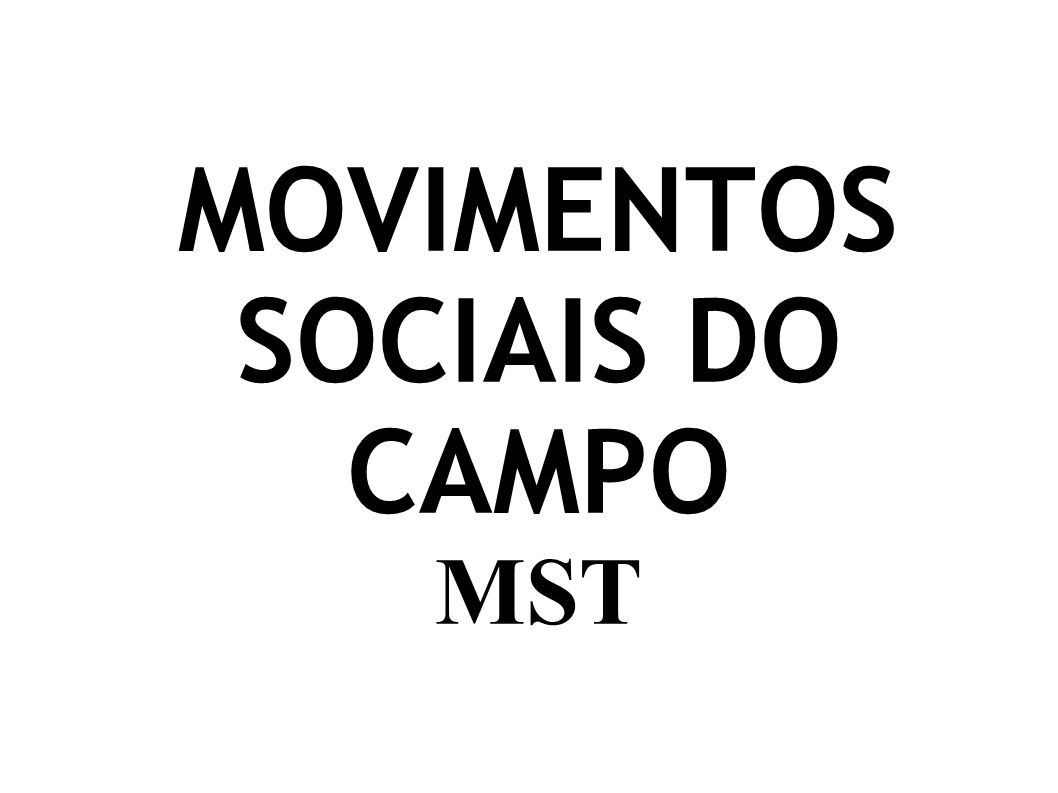 MOVIMENTOS SOCIAIS DO CAMPO MST