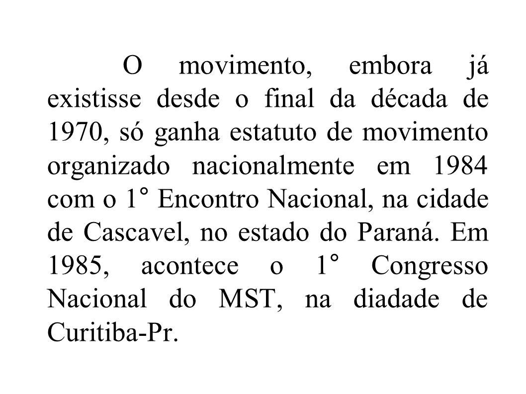O movimento, embora já existisse desde o final da década de 1970, só ganha estatuto de movimento organizado nacionalmente em 1984 com o 1° Encontro Nacional, na cidade de Cascavel, no estado do Paraná.