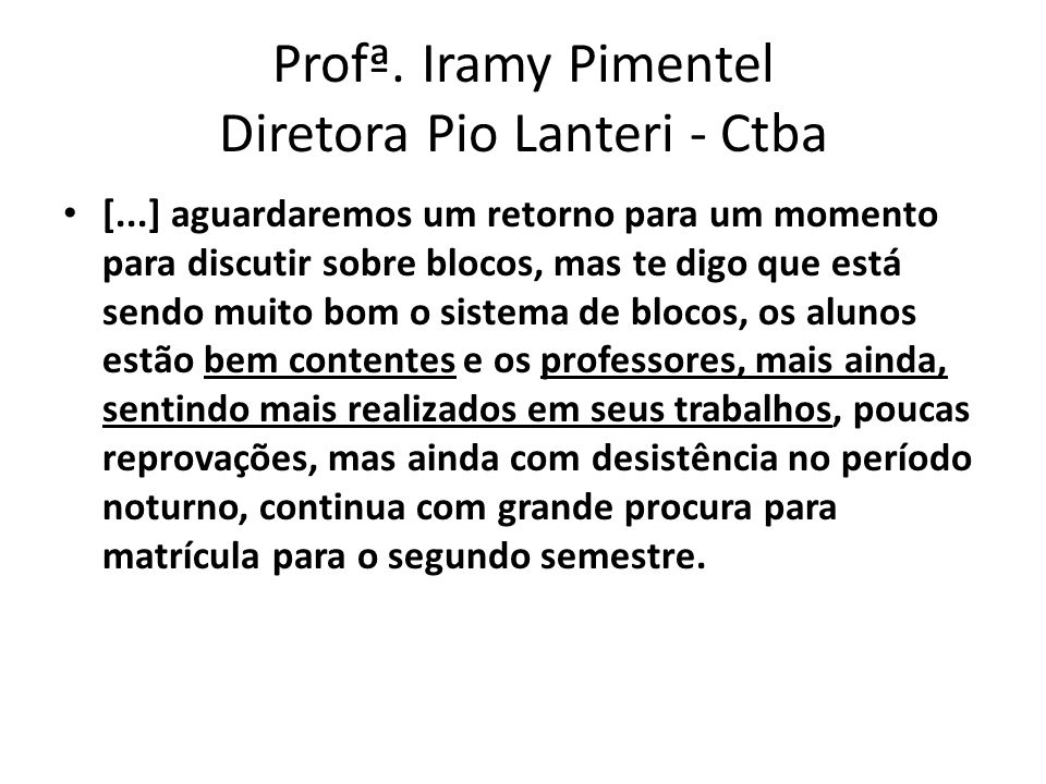 Profª. Iramy Pimentel Diretora Pio Lanteri - Ctba
