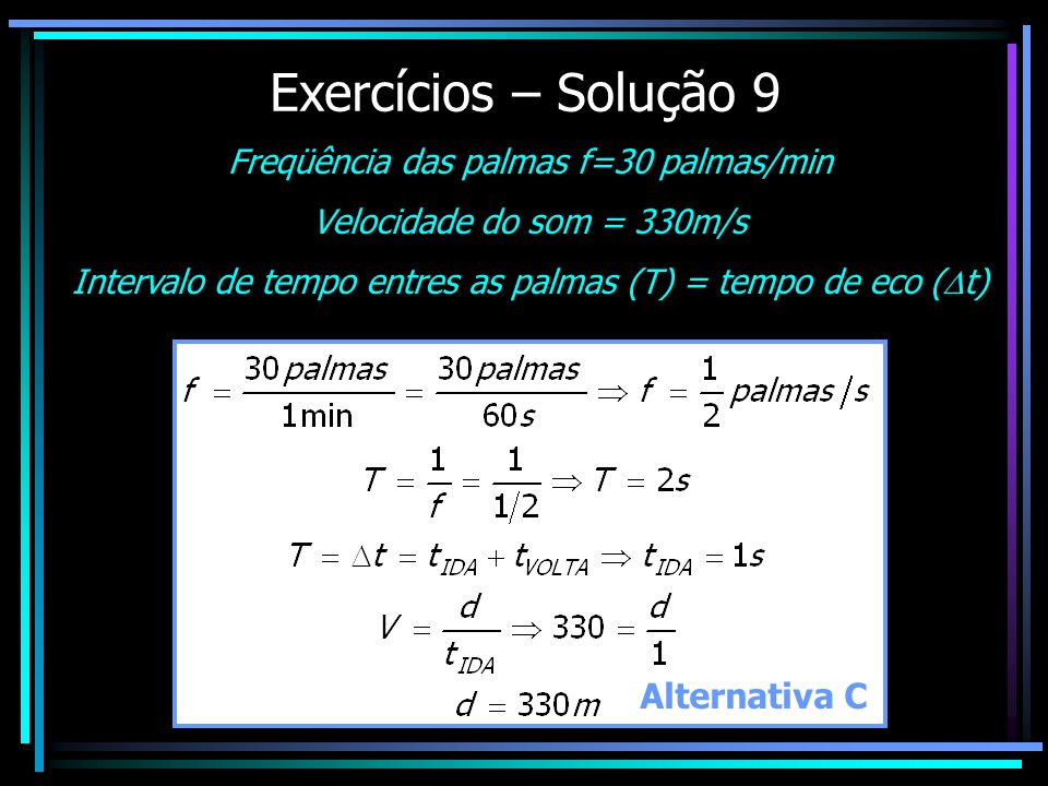 Exercícios – Solução 9 Alternativa C