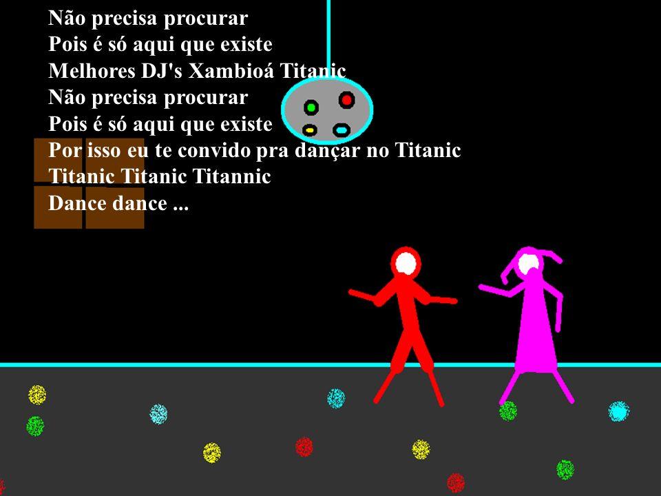 Não precisa procurar Pois é só aqui que existe Melhores DJ s Xambioá Titanic