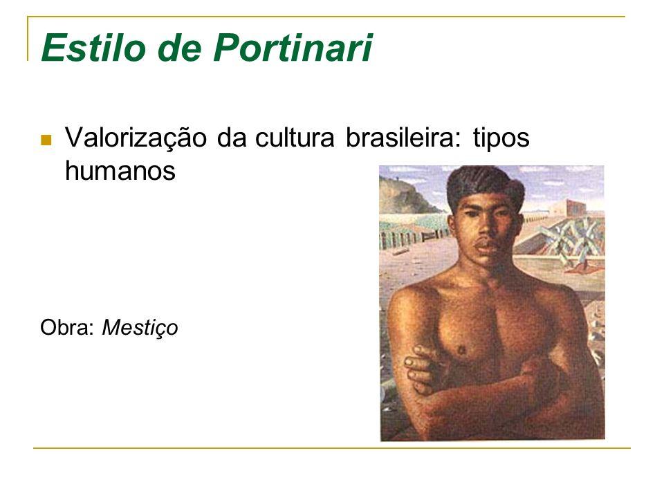 Estilo de Portinari Valorização da cultura brasileira: tipos humanos