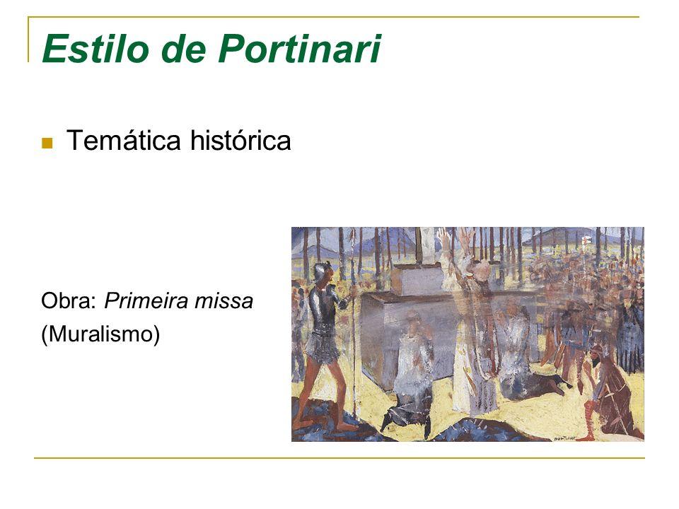 Estilo de Portinari Temática histórica Obra: Primeira missa