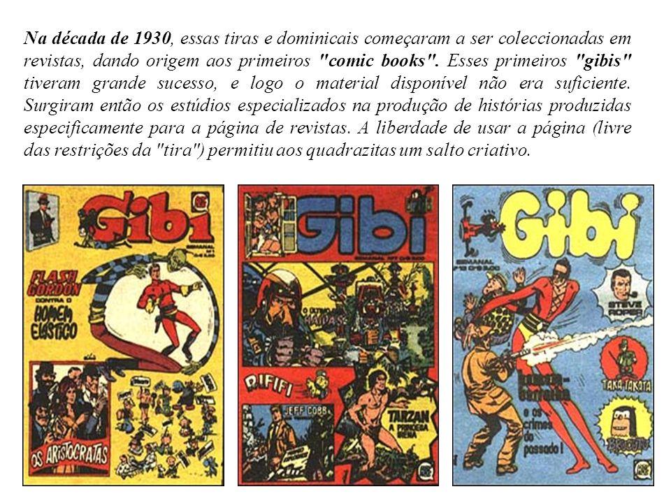 Na década de 1930, essas tiras e dominicais começaram a ser coleccionadas em revistas, dando origem aos primeiros comic books .