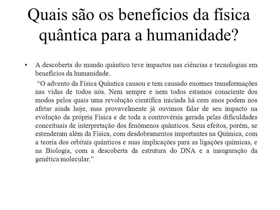 Quais são os benefícios da física quântica para a humanidade