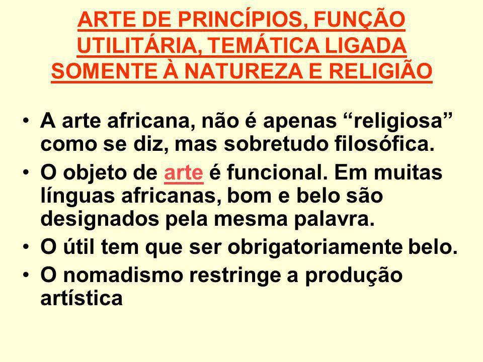ARTE DE PRINCÍPIOS, FUNÇÃO UTILITÁRIA, TEMÁTICA LIGADA SOMENTE À NATUREZA E RELIGIÃO