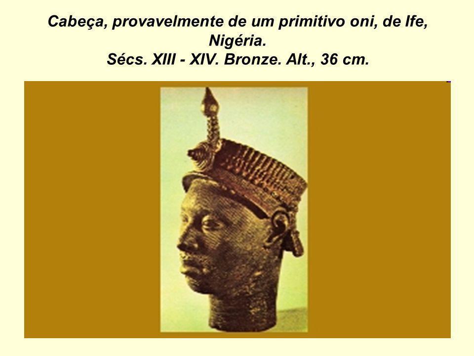 Cabeça, provavelmente de um primitivo oni, de Ife, Nigéria. Sécs