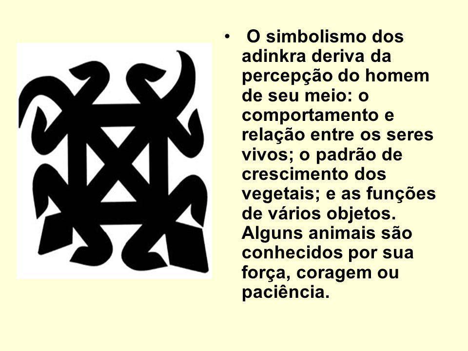 O simbolismo dos adinkra deriva da percepção do homem de seu meio: o comportamento e relação entre os seres vivos; o padrão de crescimento dos vegetais; e as funções de vários objetos.