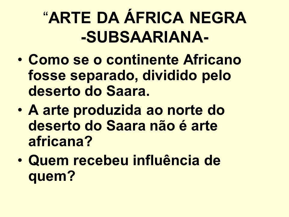 ARTE DA ÁFRICA NEGRA -SUBSAARIANA-