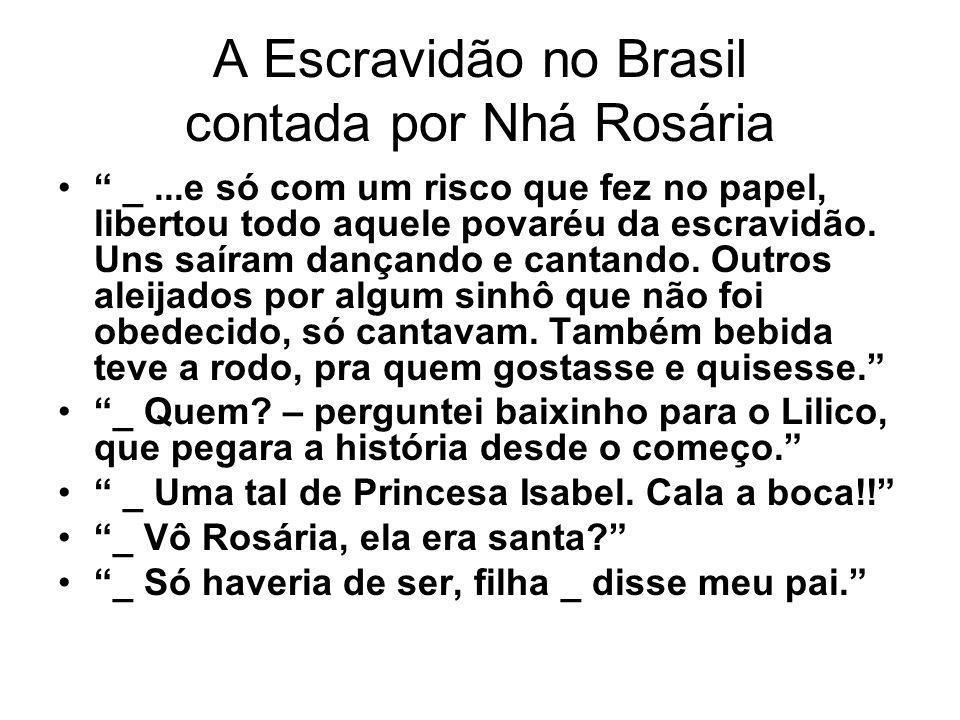 A Escravidão no Brasil contada por Nhá Rosária