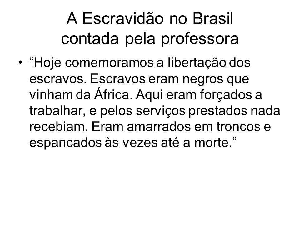 A Escravidão no Brasil contada pela professora