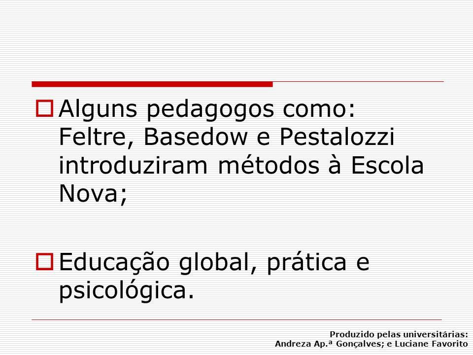 Educação global, prática e psicológica.