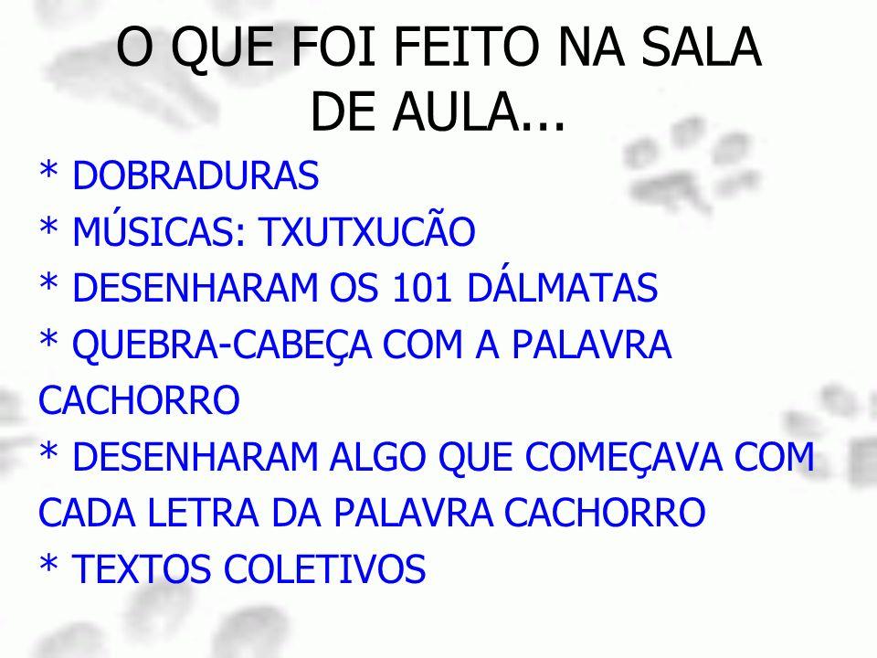 O QUE FOI FEITO NA SALA DE AULA...