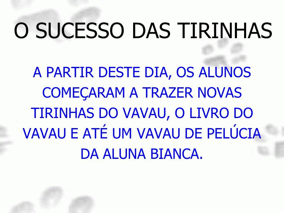O SUCESSO DAS TIRINHAS A PARTIR DESTE DIA, OS ALUNOS