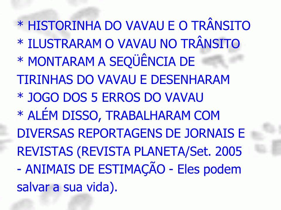 * HISTORINHA DO VAVAU E O TRÂNSITO