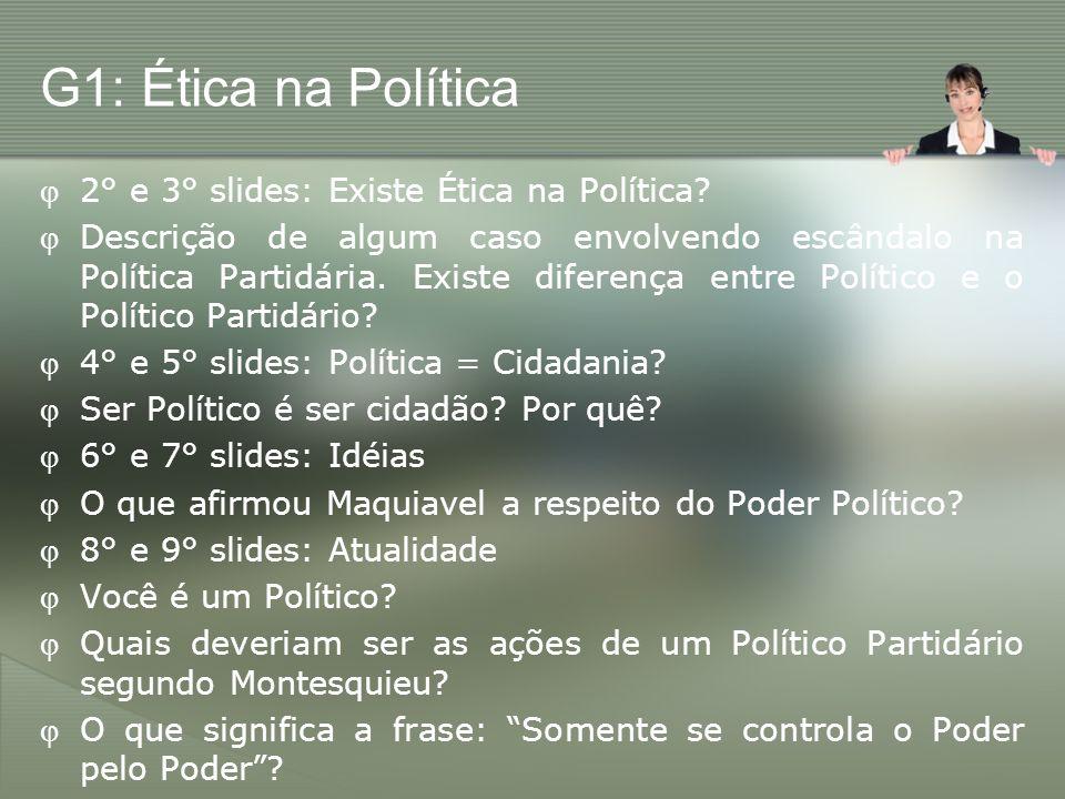 G1: Ética na Política 2° e 3° slides: Existe Ética na Política